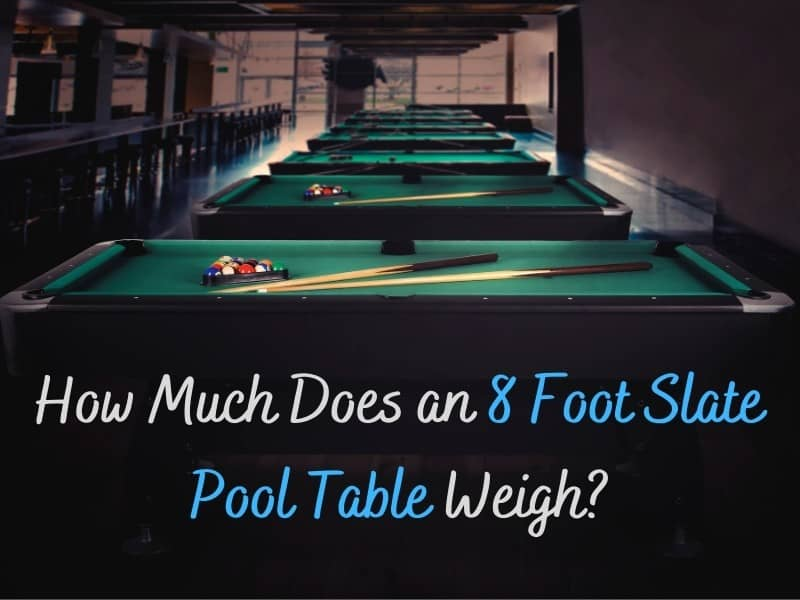 How Much Does An 8 Foot Slate Pool Table Weigh With 7 Examples Billiard Beast - How To Move A Slate Pool Table In One Piece